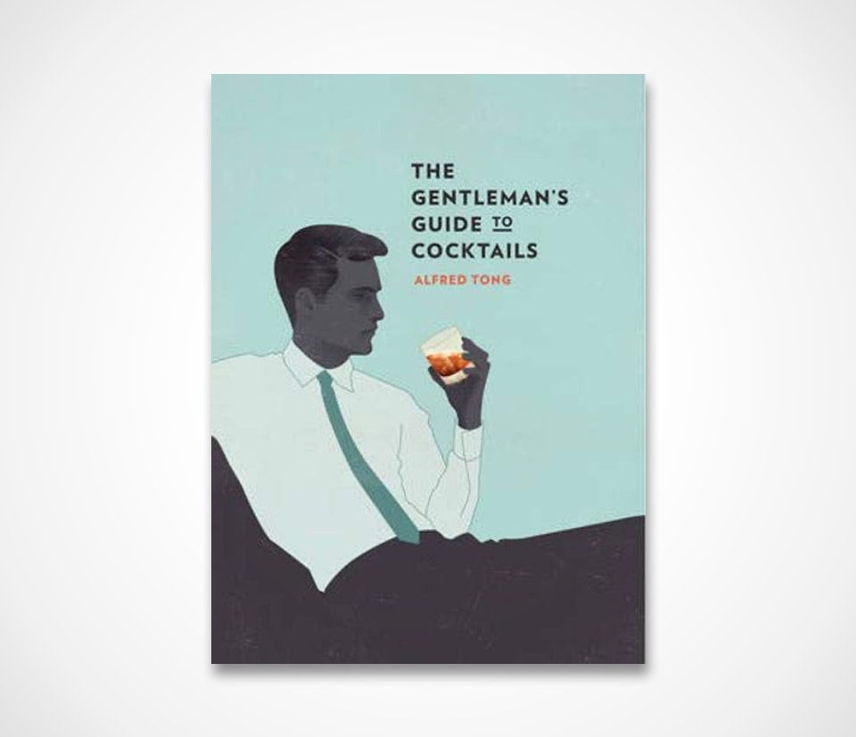 Best cocktail book The Gentlemans Guide to Cocktails