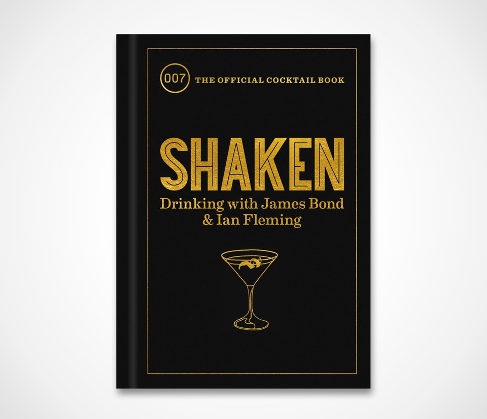 Shaken: Drinking with James Bond and Ian Fleming, the Official Cocktail Book Hardcover – Illustrated