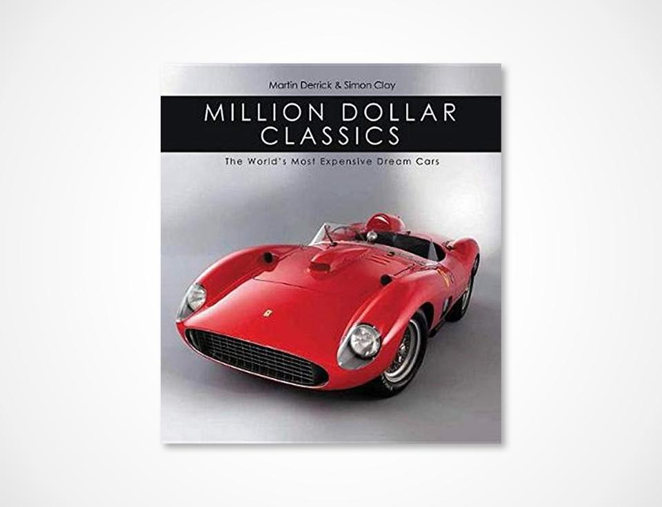 Million Dollar Classic Car Book